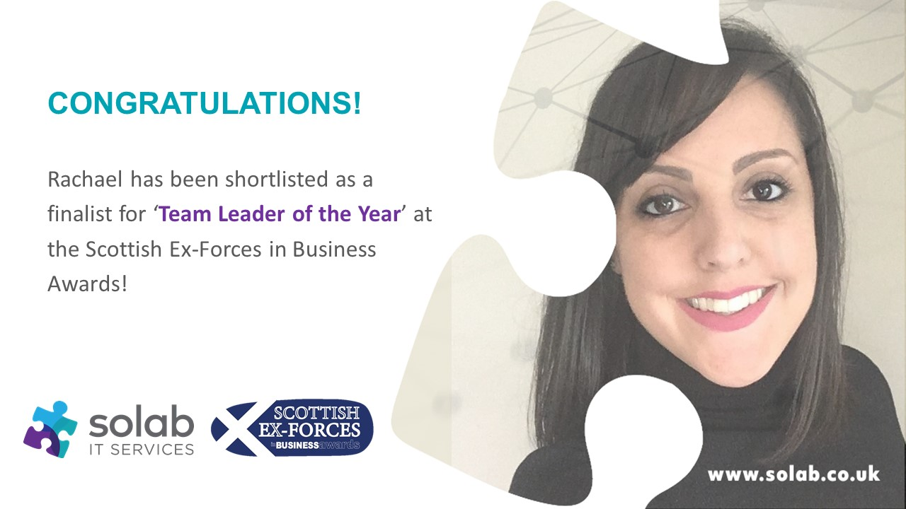 Congratulations to our Implementation Team Lead, Rachael Pacey, who has been shortlisted as a finalist for 'Team Leader of the Year' at the Scottish Ex-Forces in Business Awards